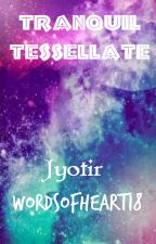 Tranquil Tessellate by WordsOfHeart18