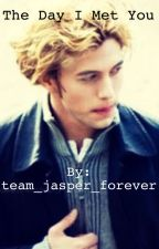 The day I met you {Jasper Hale FanFic} by diverlightbowerbabe