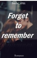 Forget To Remember || Cameron Dallas by Smile_0701