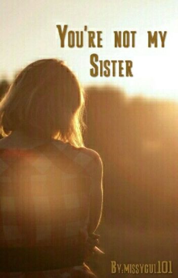 You're Not My Sister. (Demi Lovato FF)