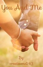 You And Me by creativeme143