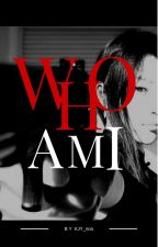 Who Am I?  by nonakwon