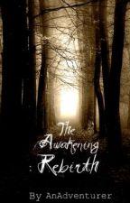 Awakening Book 1: Rebirth [Editing] by AnAdventurer