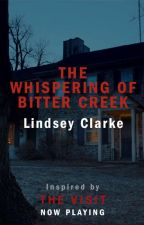 The Whispering of Bitter Creek by UniversalHorror