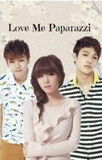 Love Me Paparazzi(BTOB Fanfic) by rimwinssi