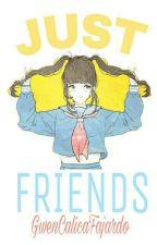 JUST FRIENDS  by GwenCalicaFajardo