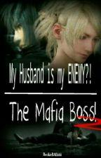 My Husband Is My ENEMY?! The Mafia Boss! (season 2) by RookieBAEkiiii