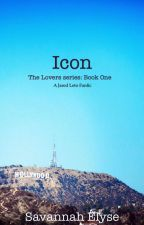 Icon (A Jared Leto fanfic) The Lovers Series BOOK ONE by SavannahElyse