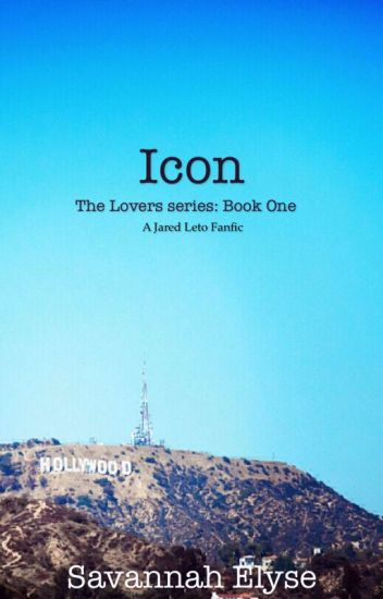 Icon (A Jared Leto fanfic) The Lovers Series BOOK ONE