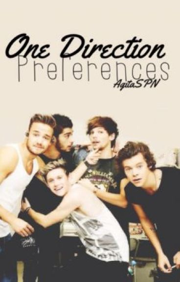 One Direction Preferences (TAKING NO REQUEST NOW) - Wattpad