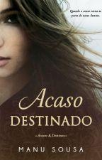 Acaso Destinado (AMOSTRA) by _ManuSousa