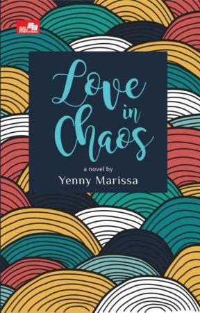 Love in Chaos [Sudah Terbit] by yennymarissa