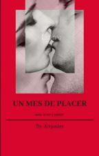 UN MES DE PLACER ( En Edición) by danielaabs0109