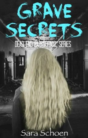 Grave Secrets (Dead End Paranormal series, #1) by XxNightStripexX