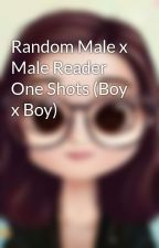 Random Male x Male Reader One Shots (Boy x Boy) by choochoo28