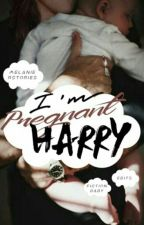 I'm Pregnant Harry [Zayn Malik & Narry Storan] by MelanieRStories