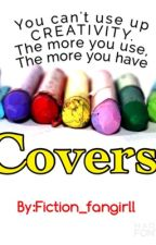 Covers  [On Hold] by fiction_fangirll