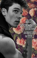 El internado {Shawn Mendes & tu} by sweetlyacid