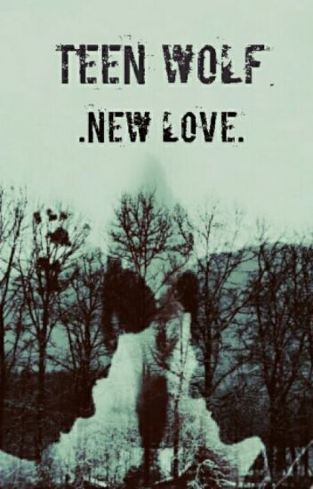 Teen Wolf- New Love
