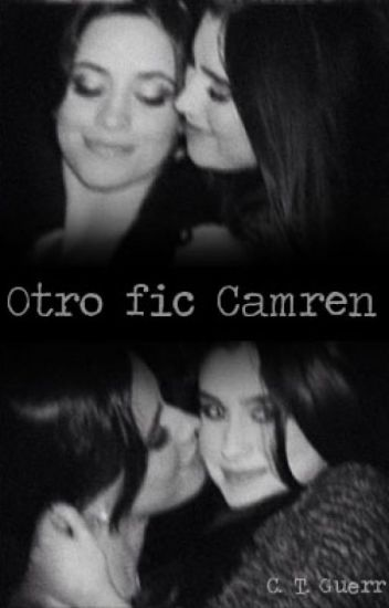 Otro fic Camren