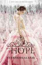 A Selection Novel: The Hope by Sternengalaxie