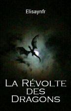 La révolte des Dragons by Elisaynfr
