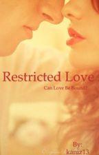 Restricted Love by kaniz13