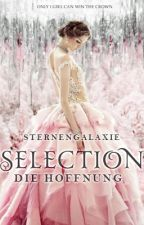Selection: Die Hoffnung || #Wattys2016 by Sternengalaxie