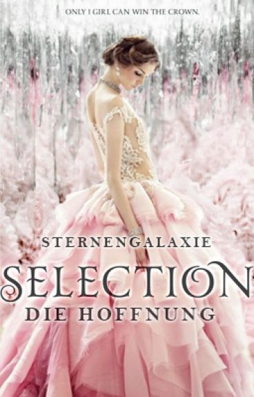 Selection: Die Hoffnung || #Wattys2016