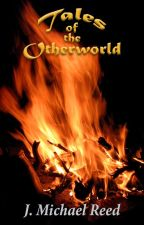 Tales of the Otherworld by JHawk1986