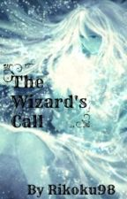 The Wizard's Call by Rikoku98