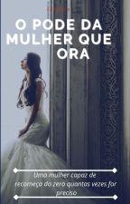 O Poder da Mulher que Ora! by letsleka2