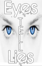 Eyes Tell Lies by AwesomeCo-Writers