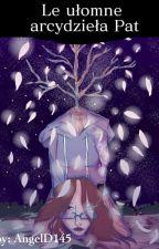 Le Arcydzieła Ułomnego Patmana by AngelD145