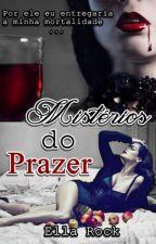 Mistérios do prazer(PAUSADO) by Ella_Rock