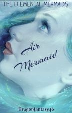*Voltooid!* Air Mermaid ~ The Elemental Mermaids #1 by DragonFantasy46