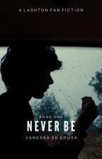 Never Be || Lashton (BoyxBoy) by Van971
