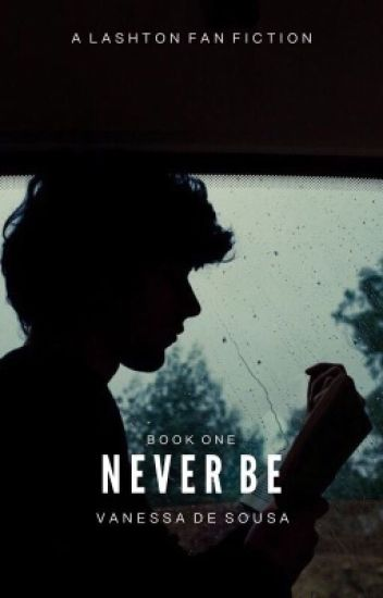 Never Be || Lashton (BoyxBoy)