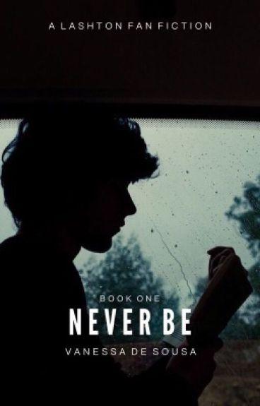 Never Be    Lashton (BoyxBoy)