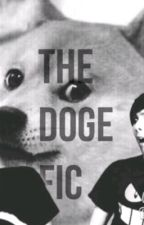 The Doge Fic by Phillyisontop