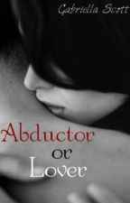 Abductor or Lover by Ella_Writer_23