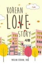 [NOVEL] Korean Love Story by InaGaemGyu