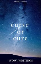 Curse or Cure? by wow_writings