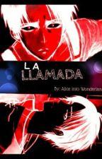 La Llamada by AlyssaMortem
