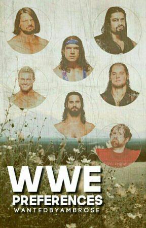 WWE Preferences by WantedByAmbrose