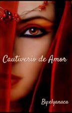 Cautiverio de amor by elyanaca