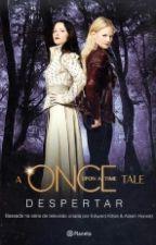 Once Upon a Time - Despertar by Desconhecida16