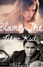 Blame The New Kid (Seth Clearwater) by Wolf_Girls