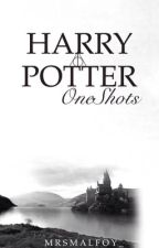 Harry Potter: One Shots by MrsMalfoy_