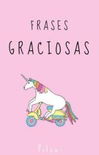 Frases Graciosas. by Pitza-